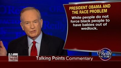 Bill O'Reilly Blames Unwed Black Mothers for Violent Crimes