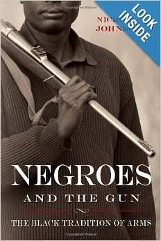 The What And Why Of Negroes And The Gun: The Black Tradition Of Arms