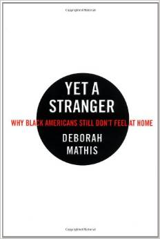 Yet a Stranger: Why Black Americans Still Don't Feel at Home.