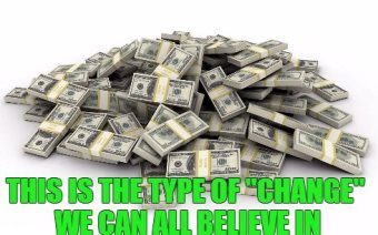 """This Is The Type Of """"Change"""" We Can Believe In"""