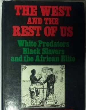 Africa The West And The Rest Of Us